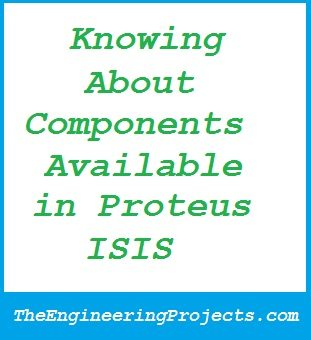 Knowing About Components Available in Proteus ISIS