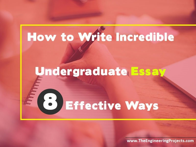 Types Of Essays How To Write Incredible Undergraduate Essay Using  Effective Ways Tips  For Writing Essay Culture Shock Essays also Essay Of Death How To Write Incredible Undergraduate Essay  Effective Ways  The  Essay About Obama