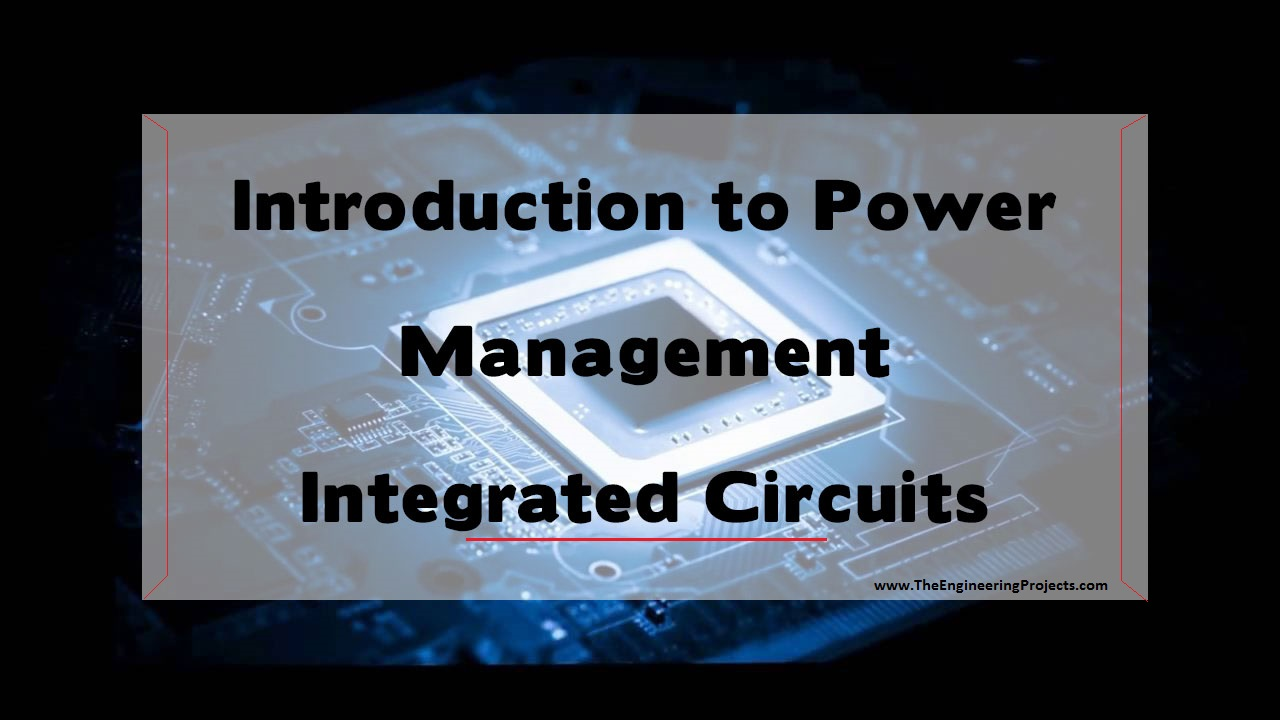 Introduction To Power Management Integrated Circuits Pmic The Images Of Best Place Buy