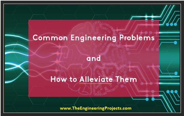 Common Engineering Problems and How to Alleviate Them