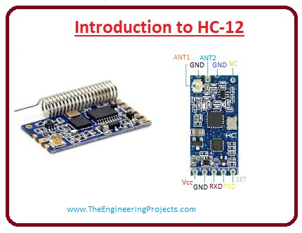 HC-12 Applications, Where to use HC-12, Features of HC-12, HC-12 Pinout, Introduction to HC-12,