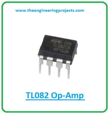 Introduction to tl082, tl082 pinout, tl082 power ratings, tl082 applications