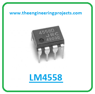 Introduction to lm4558, lm4558 pinout, lm4558 power ratings, lm4558 applications