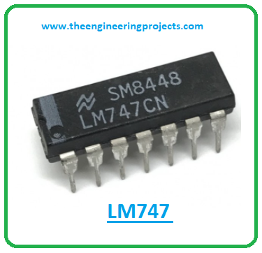 Introduction to lm747, lm747 pinout, lm747 power ratings, lm747 applications